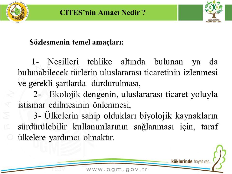 CITES'nin Amacı Nedir Kurumsal Kimlik. 16/12/2010. Sözleşmenin temel amaçları: