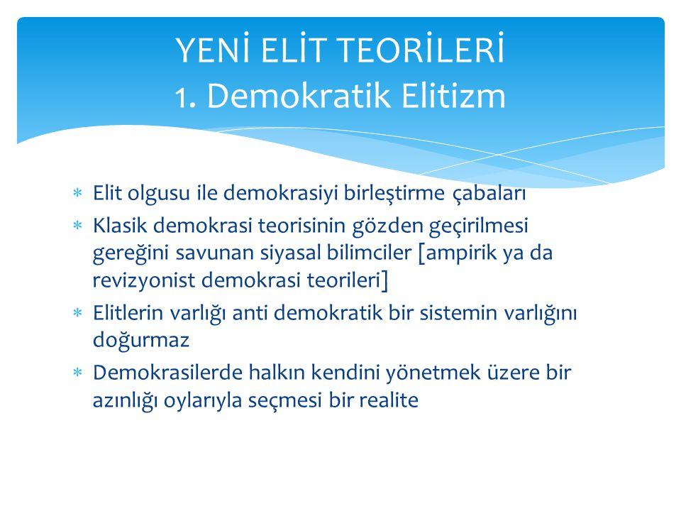 YENİ ELİT TEORİLERİ 1. Demokratik Elitizm