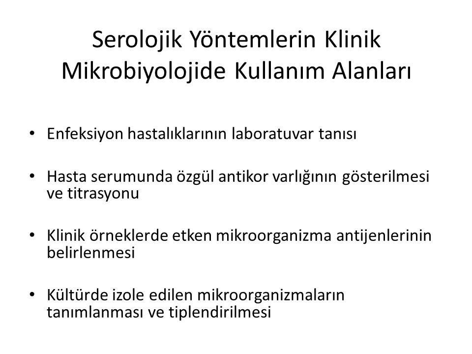 Serolojik Yöntemlerin Klinik Mikrobiyolojide Kullanım Alanları