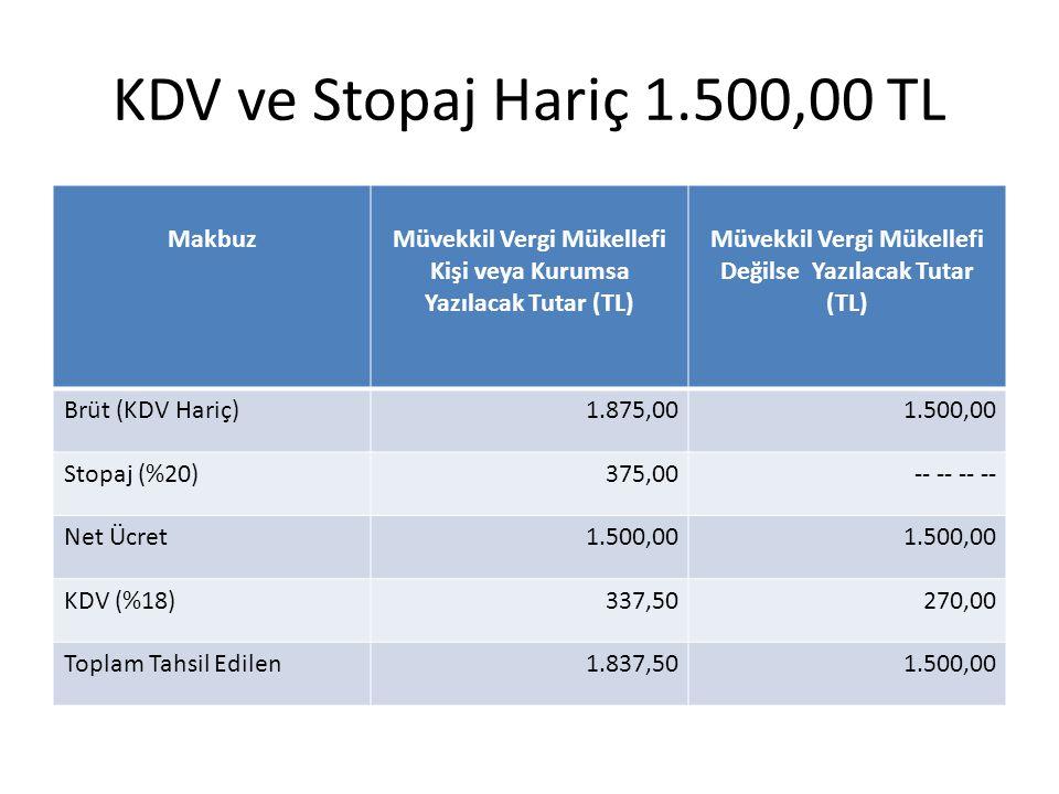 KDV ve Stopaj Hariç 1.500,00 TL Makbuz