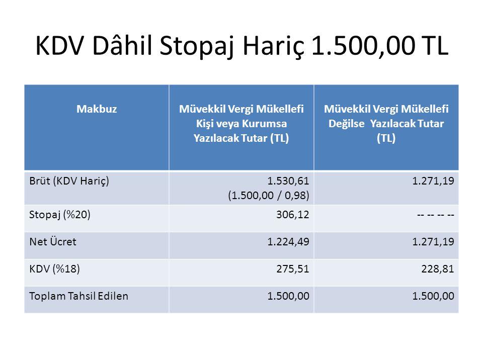KDV Dâhil Stopaj Hariç 1.500,00 TL
