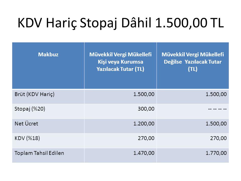 KDV Hariç Stopaj Dâhil 1.500,00 TL