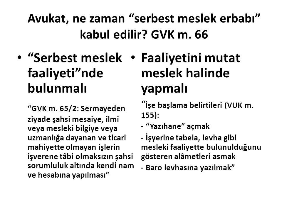 Avukat, ne zaman serbest meslek erbabı kabul edilir GVK m. 66