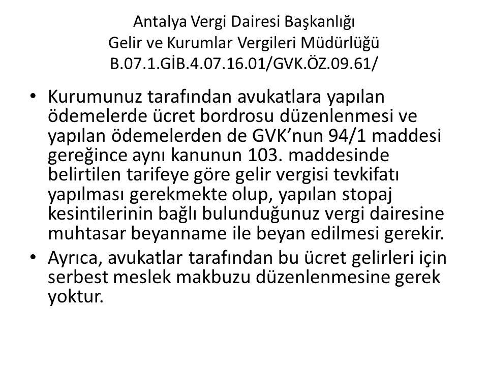 Antalya Vergi Dairesi Başkanlığı Gelir ve Kurumlar Vergileri Müdürlüğü B.07.1.GİB.4.07.16.01/GVK.ÖZ.09.61/