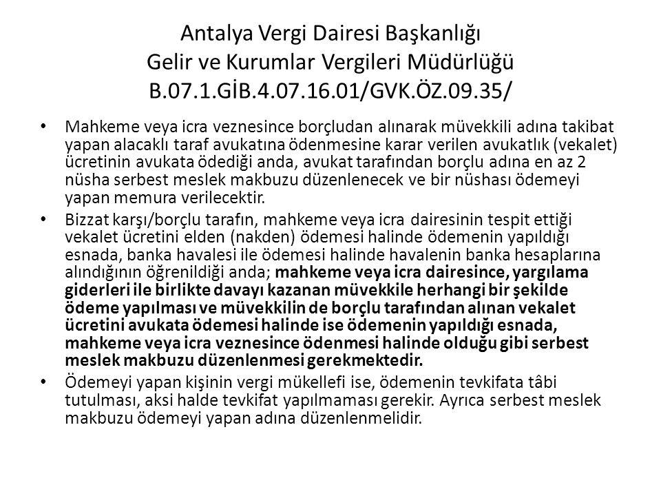 Antalya Vergi Dairesi Başkanlığı Gelir ve Kurumlar Vergileri Müdürlüğü B.07.1.GİB.4.07.16.01/GVK.ÖZ.09.35/