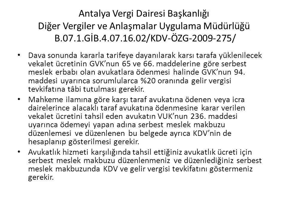 Antalya Vergi Dairesi Başkanlığı Diğer Vergiler ve Anlaşmalar Uygulama Müdürlüğü B.07.1.GİB.4.07.16.02/KDV-ÖZG-2009-275/