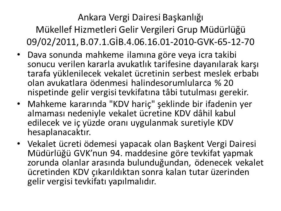 Ankara Vergi Dairesi Başkanlığı Mükellef Hizmetleri Gelir Vergileri Grup Müdürlüğü 09/02/2011, B.07.1.GİB.4.06.16.01-2010-GVK-65-12-70