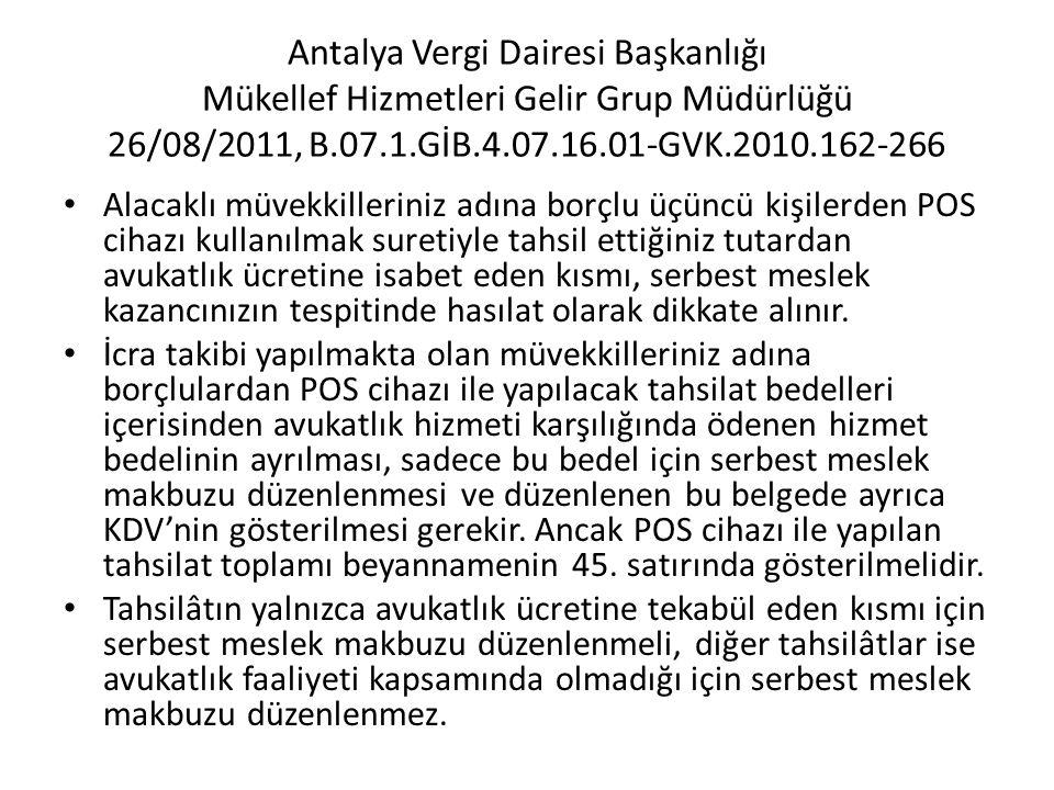Antalya Vergi Dairesi Başkanlığı Mükellef Hizmetleri Gelir Grup Müdürlüğü 26/08/2011, B.07.1.GİB.4.07.16.01-GVK.2010.162-266