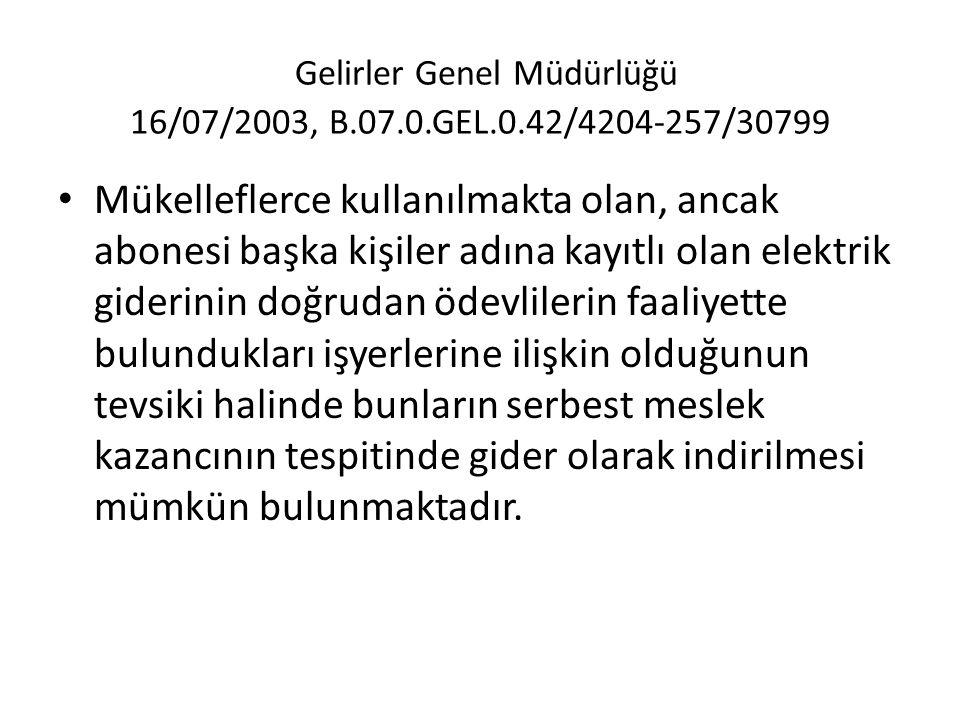 Gelirler Genel Müdürlüğü 16/07/2003, B.07.0.GEL.0.42/4204-257/30799
