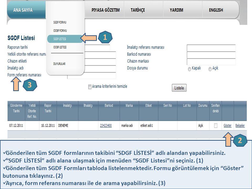 1 3. 2. Gönderilen tüm SGDF formlarının takibini SDGF LİSTESİ adlı alandan yapabilirsiniz.