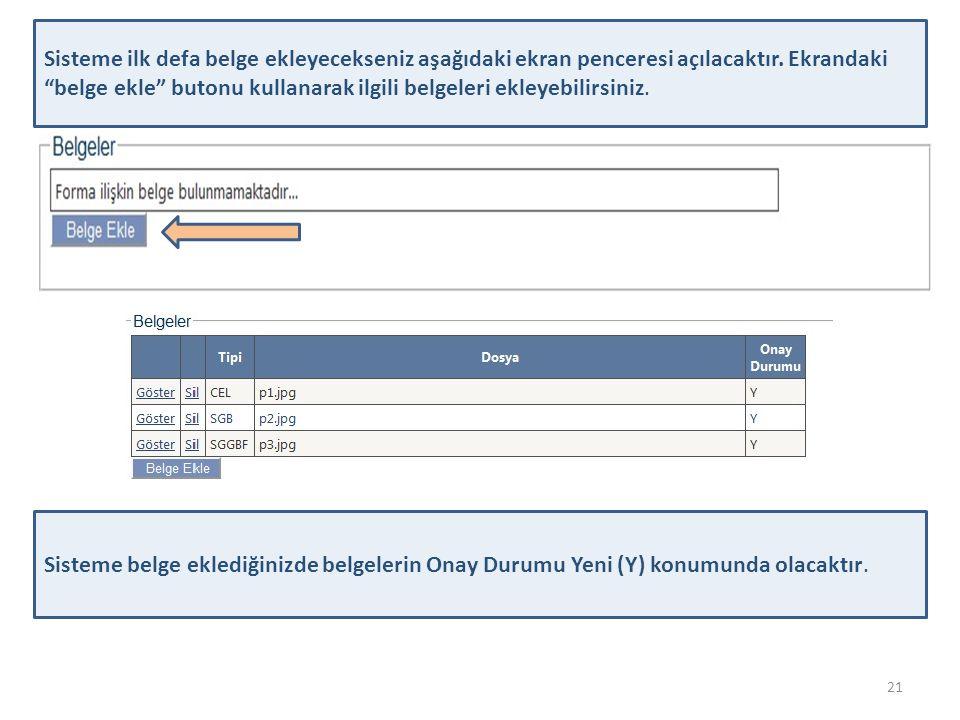 Sisteme ilk defa belge ekleyecekseniz aşağıdaki ekran penceresi açılacaktır. Ekrandaki belge ekle butonu kullanarak ilgili belgeleri ekleyebilirsiniz.