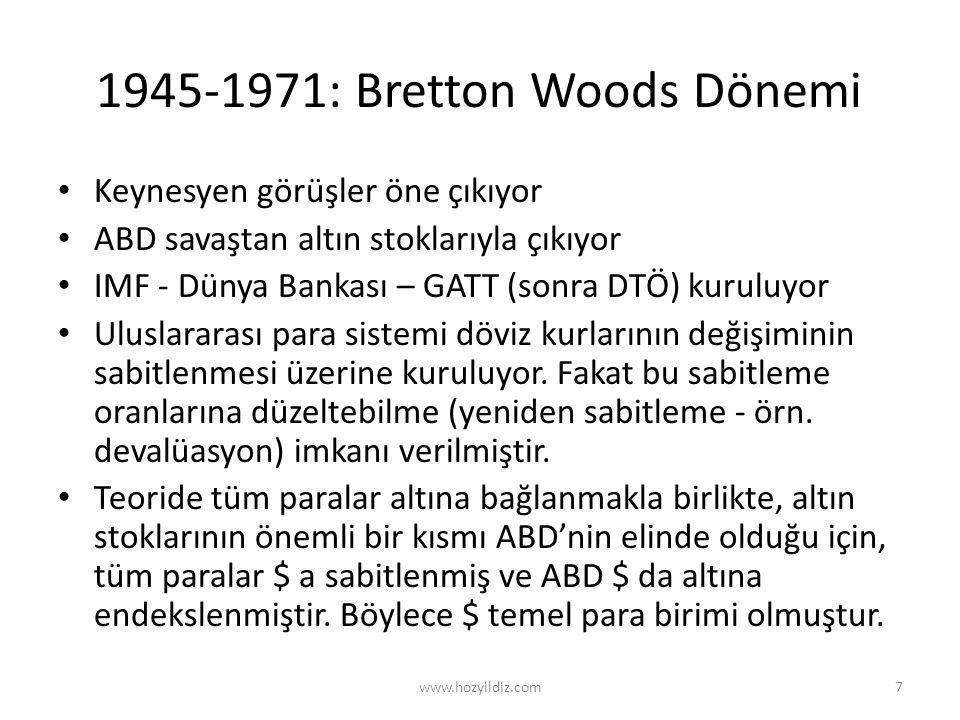 1945-1971: Bretton Woods Dönemi