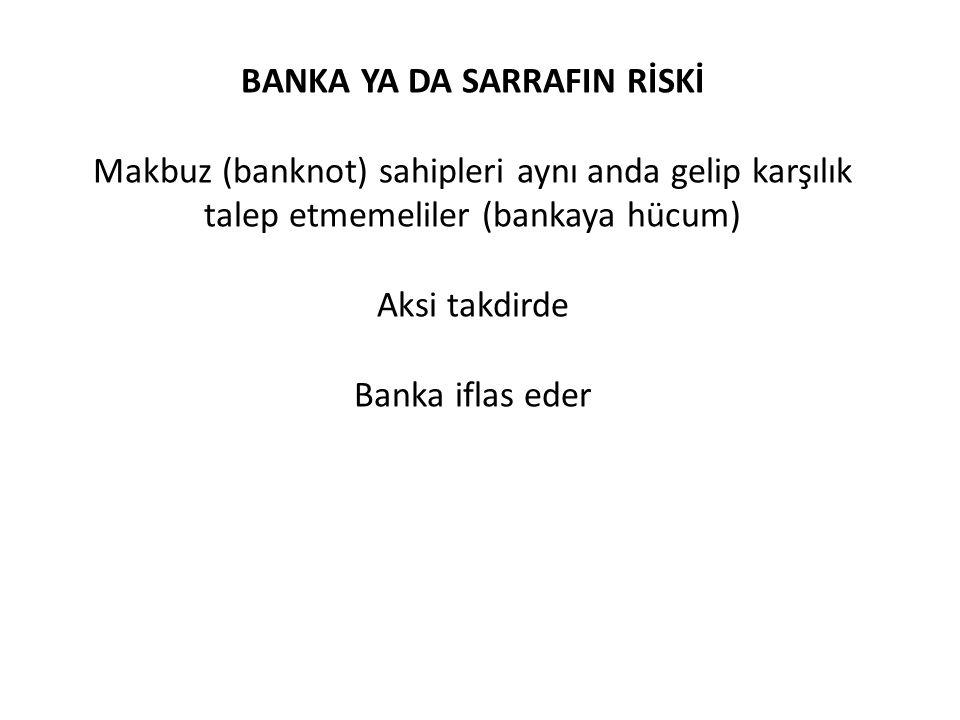BANKA YA DA SARRAFIN RİSKİ
