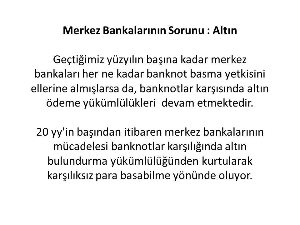Merkez Bankalarının Sorunu : Altın