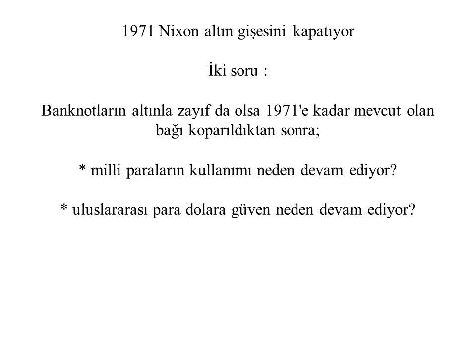 1971 Nixon altın gişesini kapatıyor İki soru :