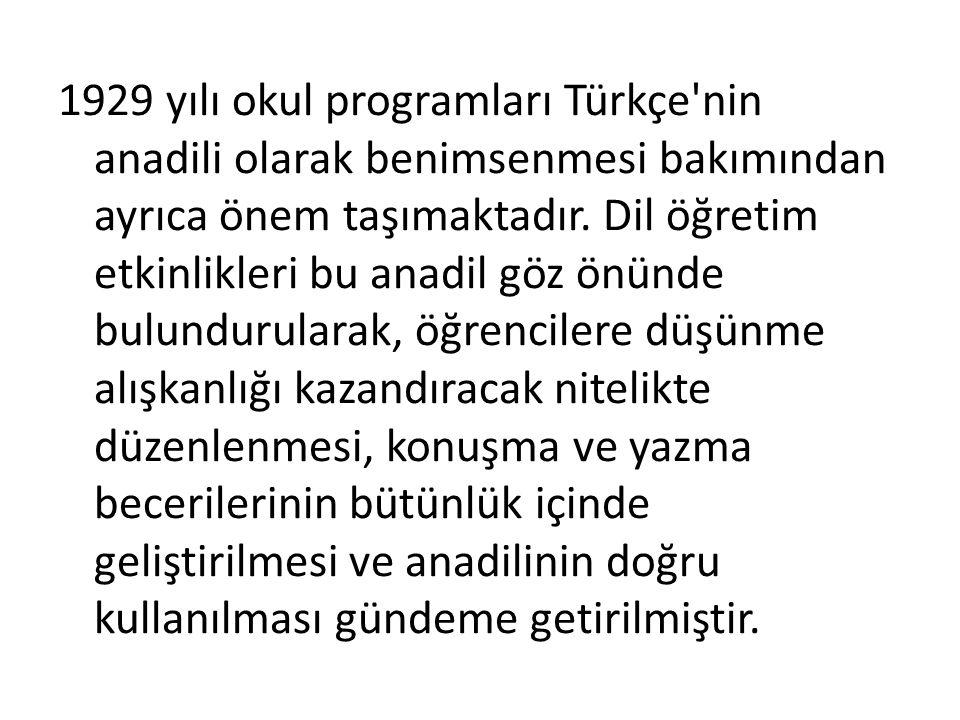 1929 yılı okul programları Türkçe nin anadili olarak benimsenmesi bakımından ayrıca önem taşımaktadır.
