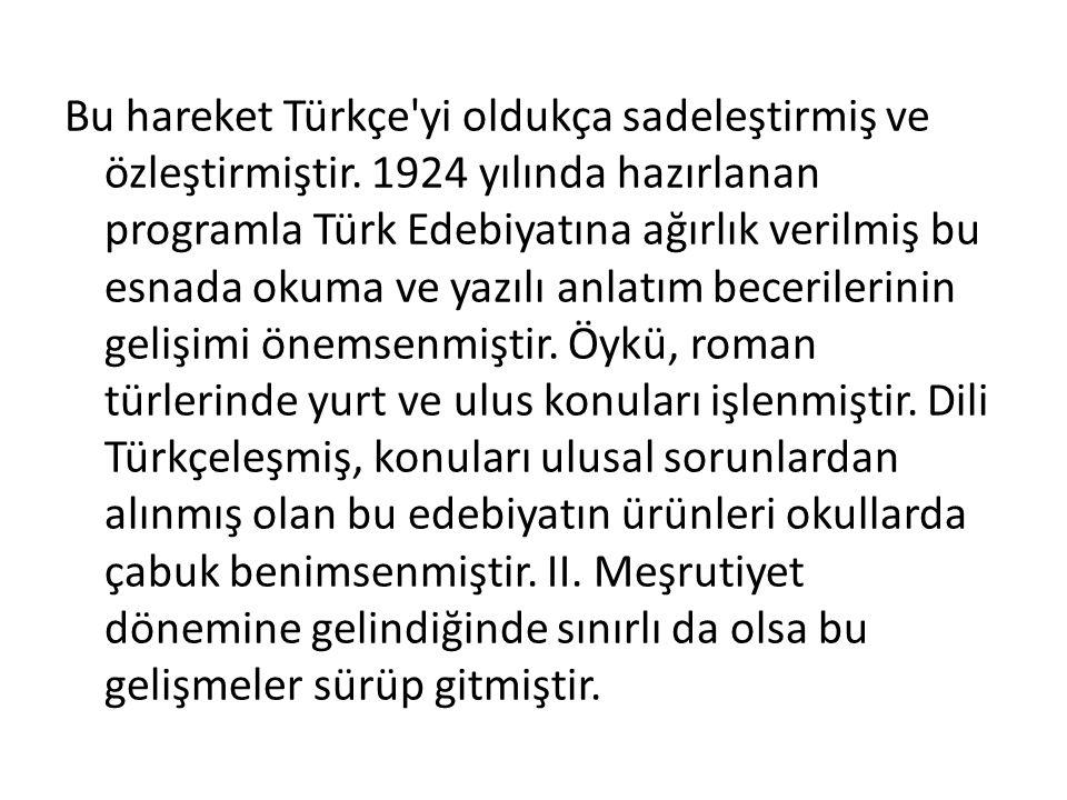 Bu hareket Türkçe yi oldukça sadeleştirmiş ve özleştirmiştir