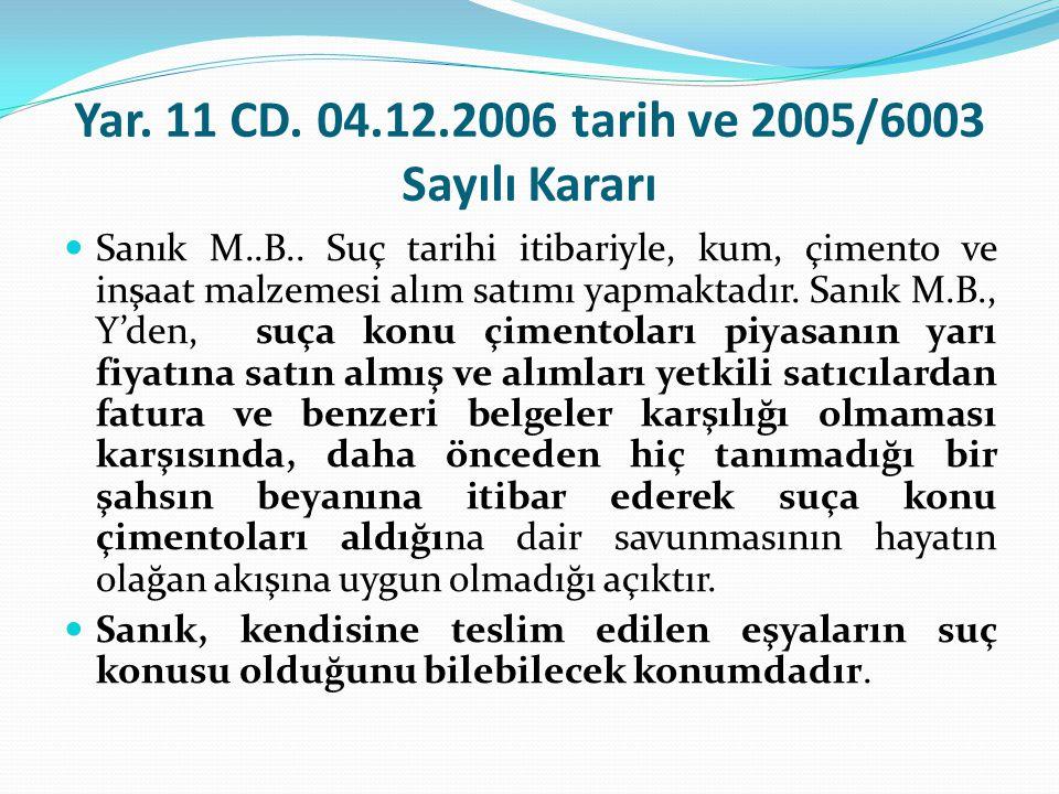 Yar. 11 CD. 04.12.2006 tarih ve 2005/6003 Sayılı Kararı