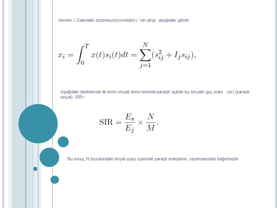 Alıcının i. Dalındaki düzenleyici(correlatör) nin çıkışı aşağıdaki gibidir.