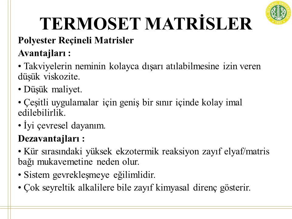 TERMOSET MATRİSLER Polyester Reçineli Matrisler Avantajları :