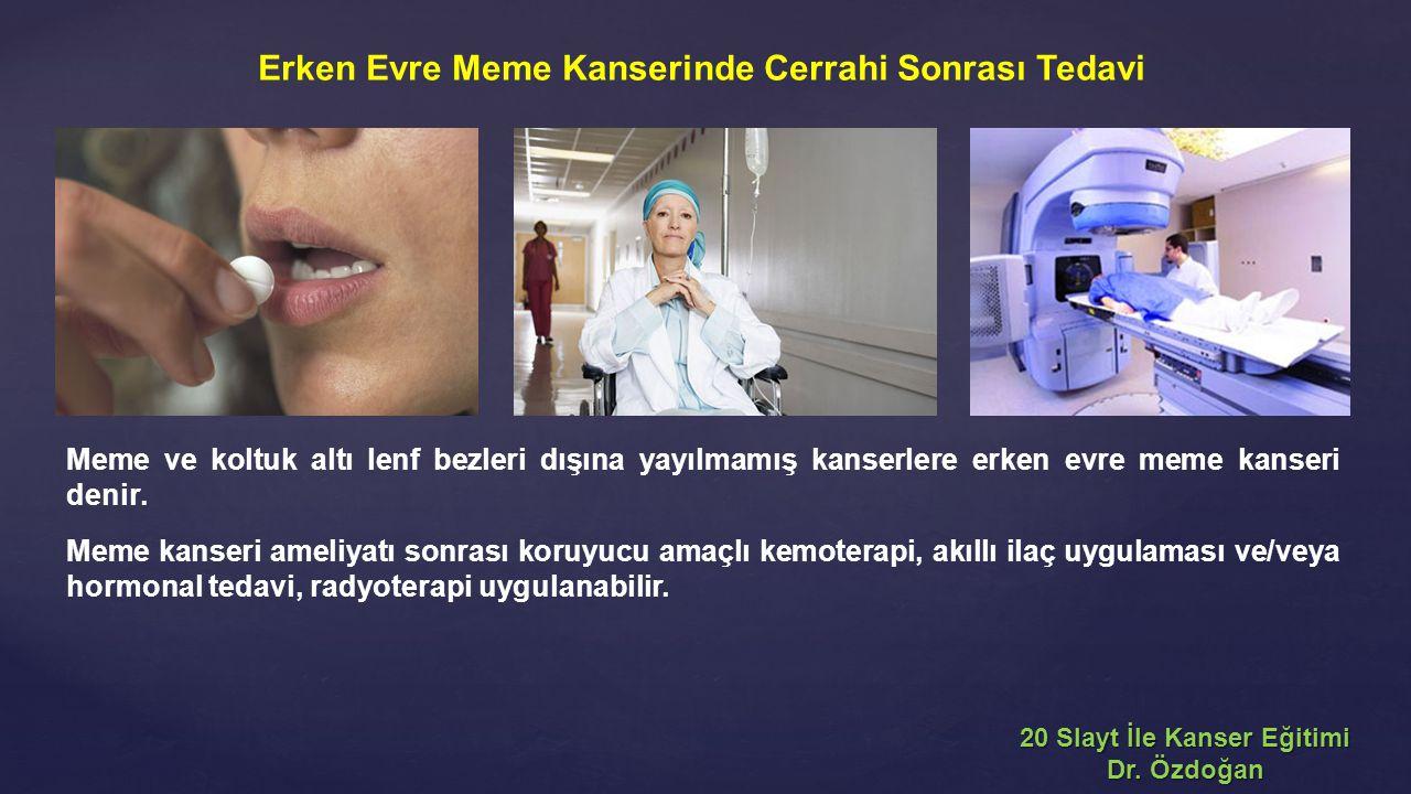 Erken Evre Meme Kanserinde Cerrahi Sonrası Tedavi