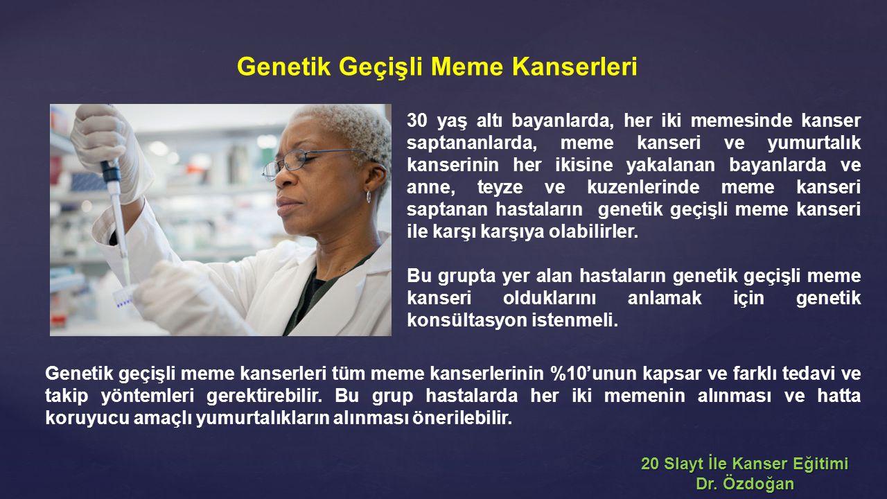 Genetik Geçişli Meme Kanserleri 20 Slayt İle Kanser Eğitimi