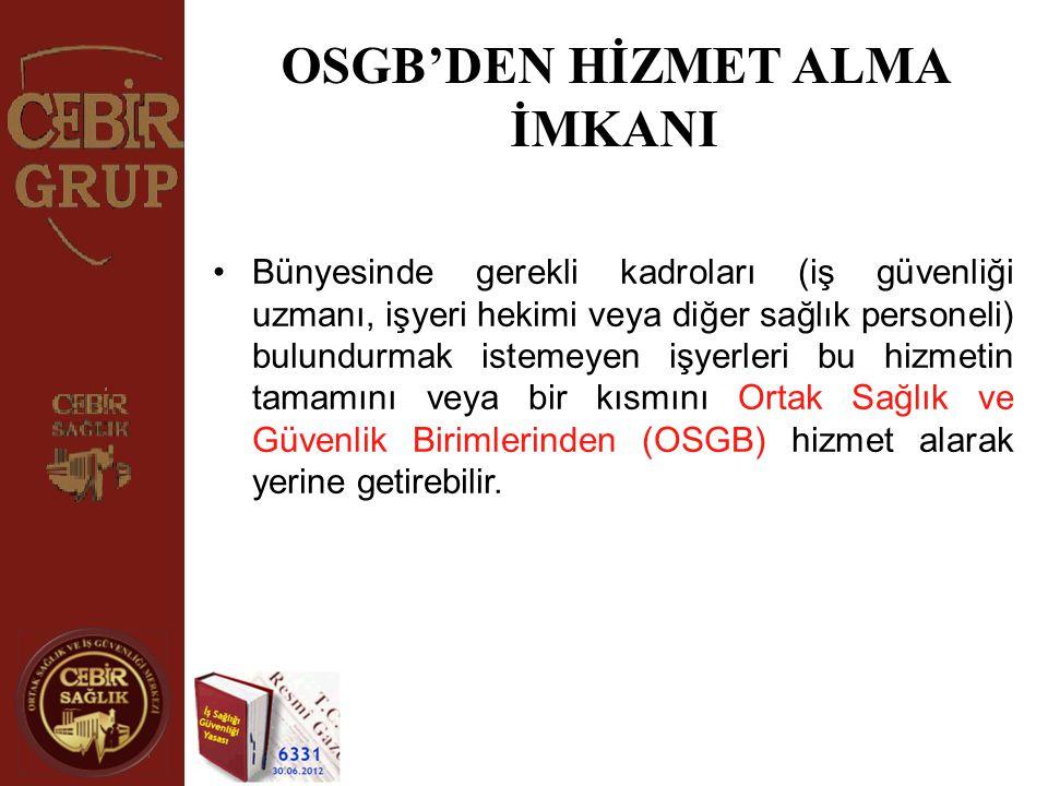 OSGB'DEN HİZMET ALMA İMKANI