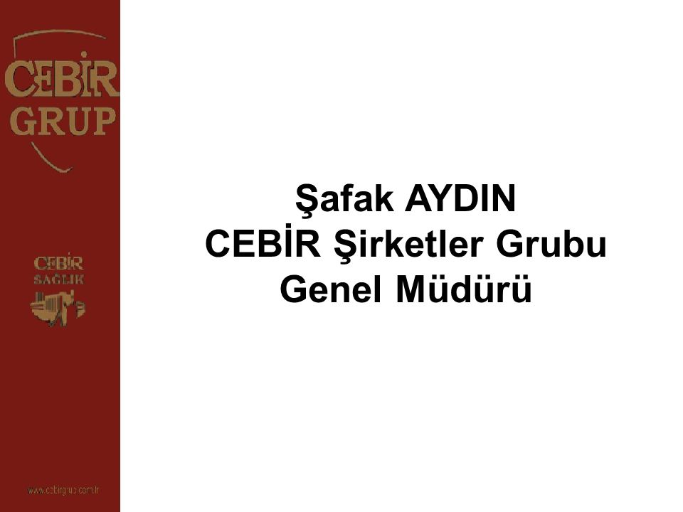 CEBİR Şirketler Grubu Genel Müdürü