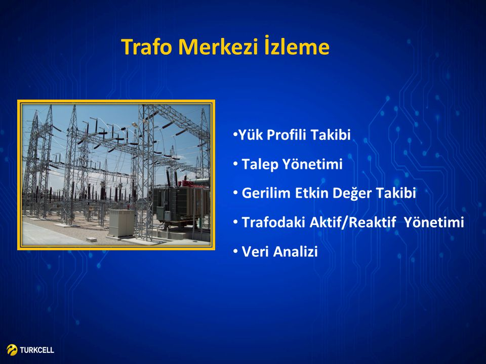 Trafo Merkezi İzleme Yük Profili Takibi Talep Yönetimi