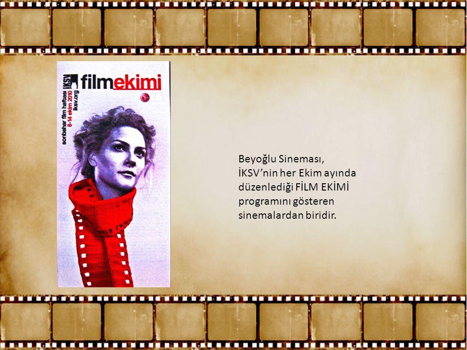 Beyoğlu Sineması, İKSV'nin her Ekim ayında düzenlediği FİLM EKİMİ programını gösteren sinemalardan biridir.