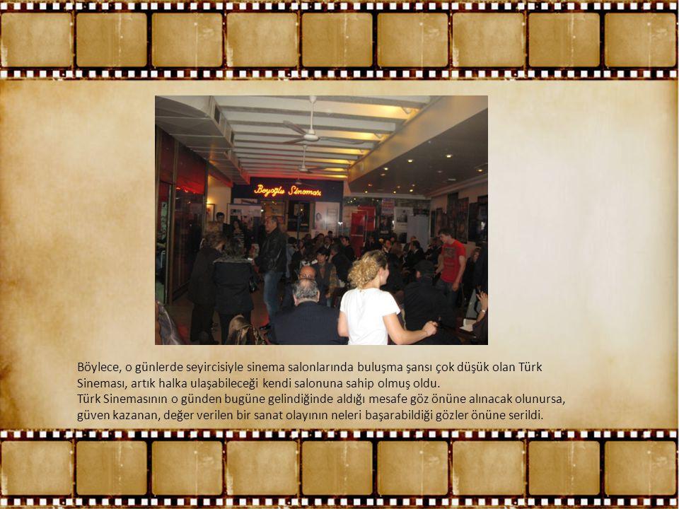 Böylece, o günlerde seyircisiyle sinema salonlarında buluşma şansı çok düşük olan Türk Sineması, artık halka ulaşabileceği kendi salonuna sahip olmuş oldu.