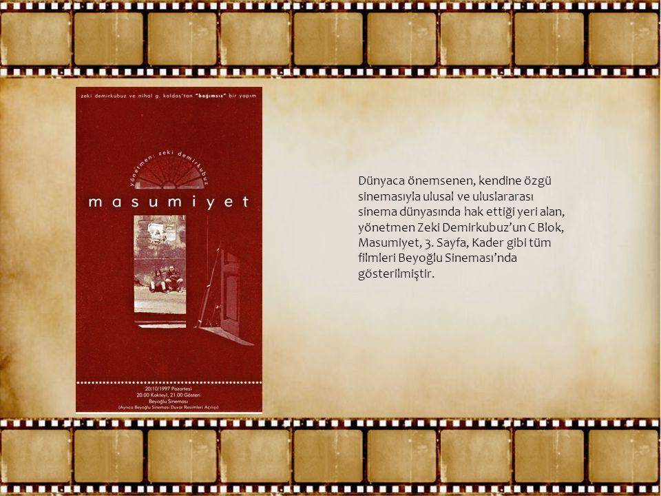 Dünyaca önemsenen, kendine özgü sinemasıyla ulusal ve uluslararası sinema dünyasında hak ettiği yeri alan, yönetmen Zeki Demirkubuz'un C Blok, Masumiyet, 3.