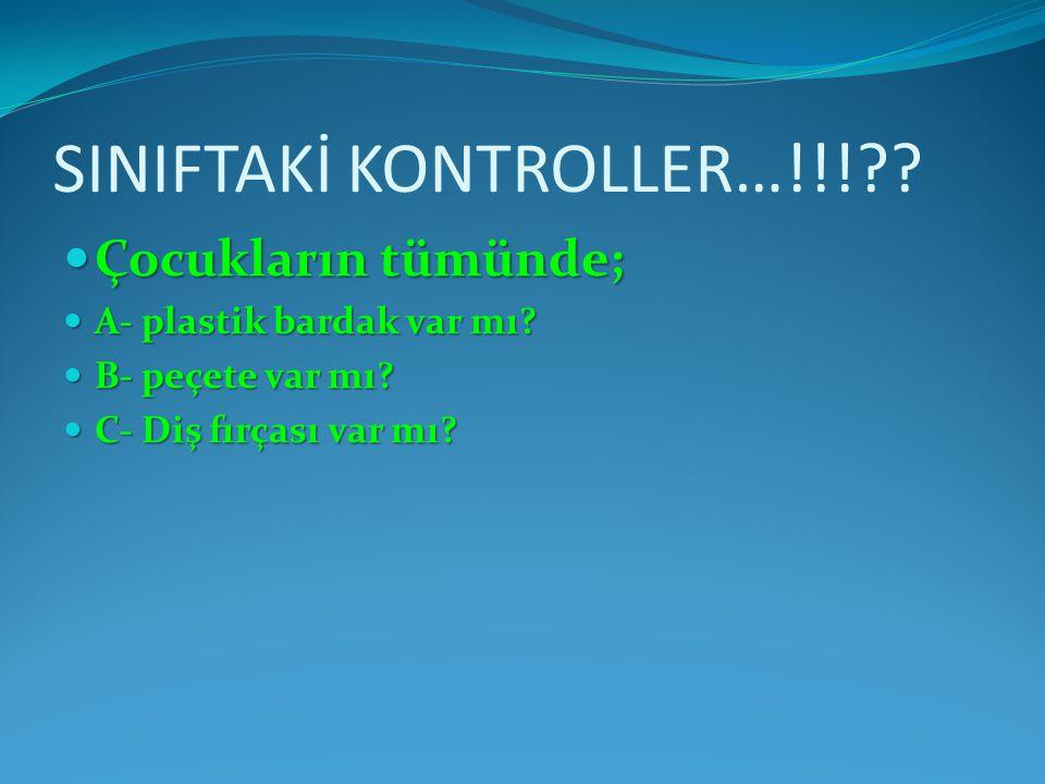 SINIFTAKİ KONTROLLER…!!!