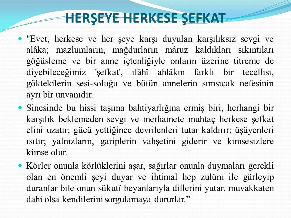 HERŞEYE HERKESE ŞEFKAT