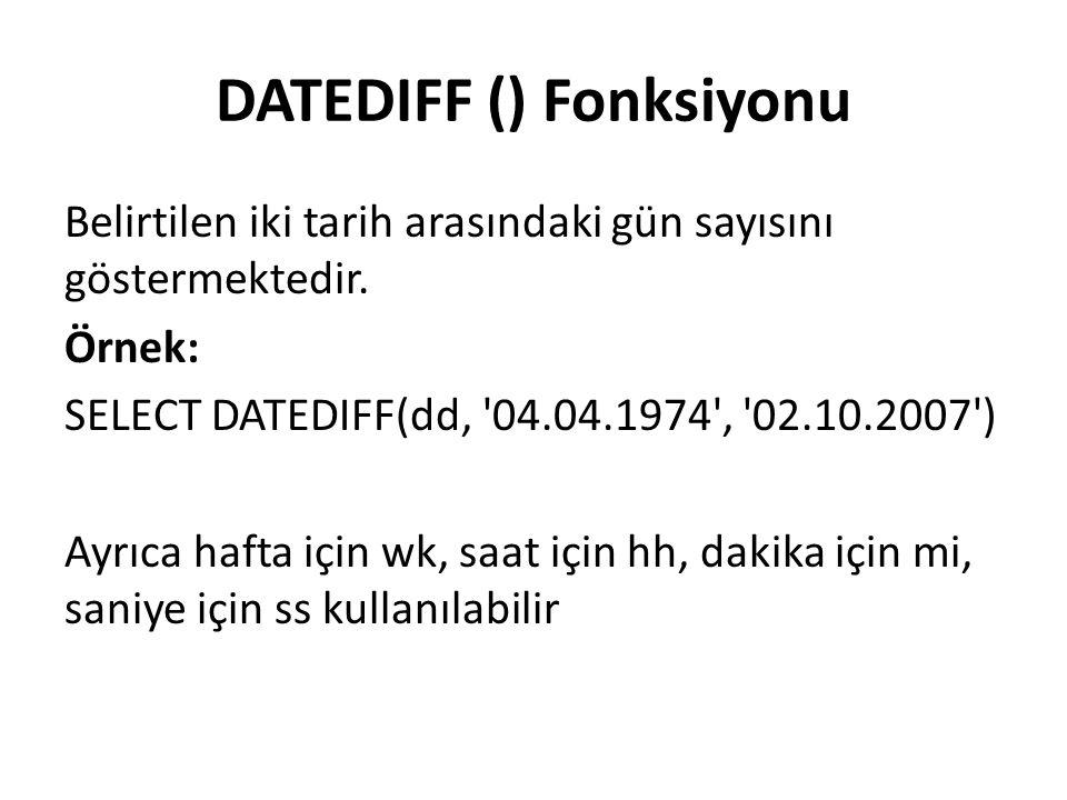 DATEDIFF () Fonksiyonu
