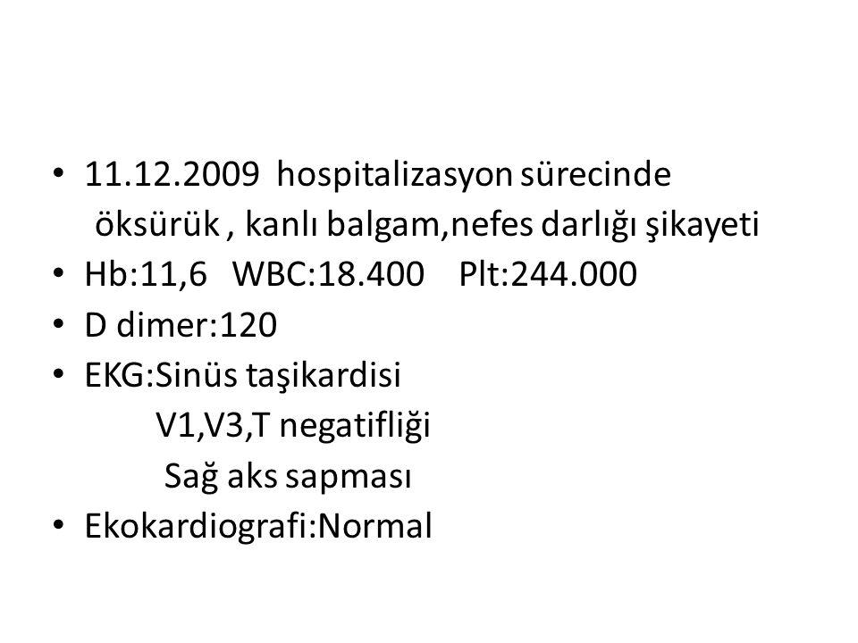 11.12.2009 hospitalizasyon sürecinde