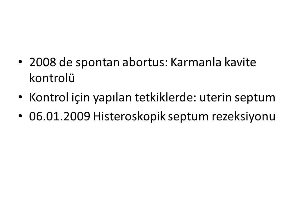 2008 de spontan abortus: Karmanla kavite kontrolü