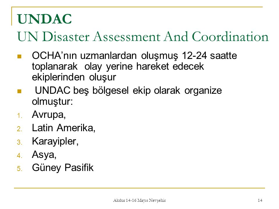 UNDAC UN Disaster Assessment And Coordination