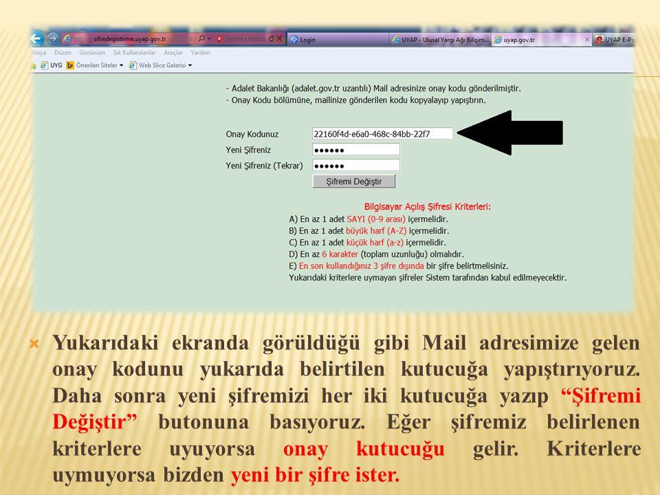 Yukarıdaki ekranda görüldüğü gibi Mail adresimize gelen onay kodunu yukarıda belirtilen kutucuğa yapıştırıyoruz.