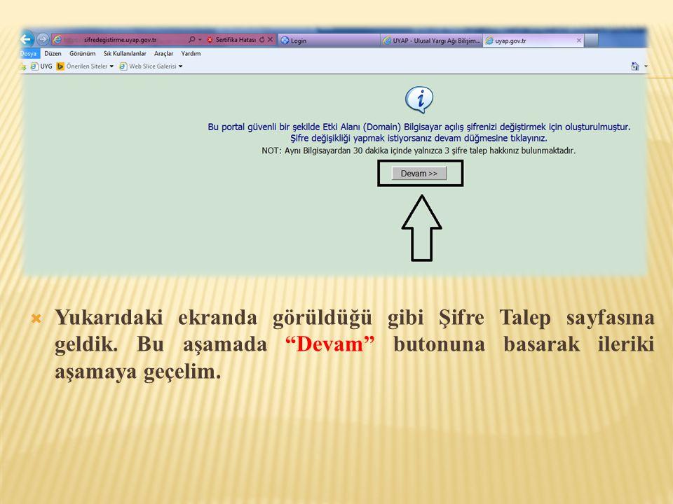 Yukarıdaki ekranda görüldüğü gibi Şifre Talep sayfasına geldik