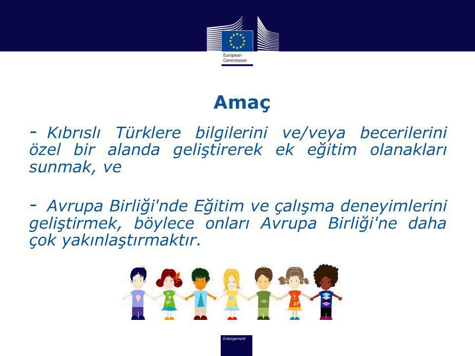 Amaç Kıbrıslı Türklere bilgilerini ve/veya becerilerini özel bir alanda geliştirerek ek eğitim olanakları sunmak, ve.