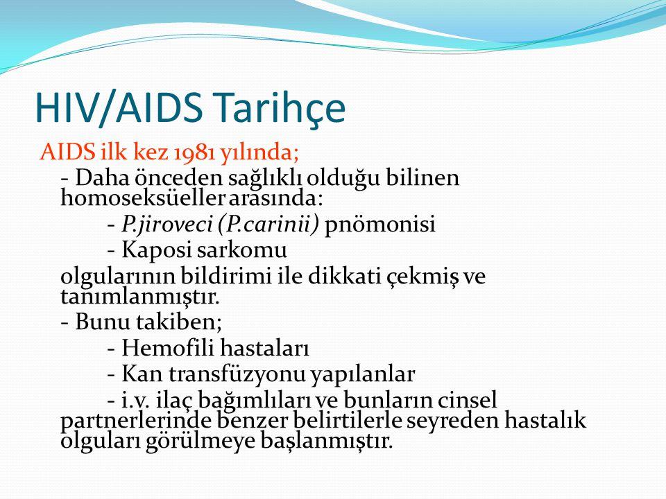 HIV/AIDS Tarihçe AIDS ilk kez 1981 yılında;