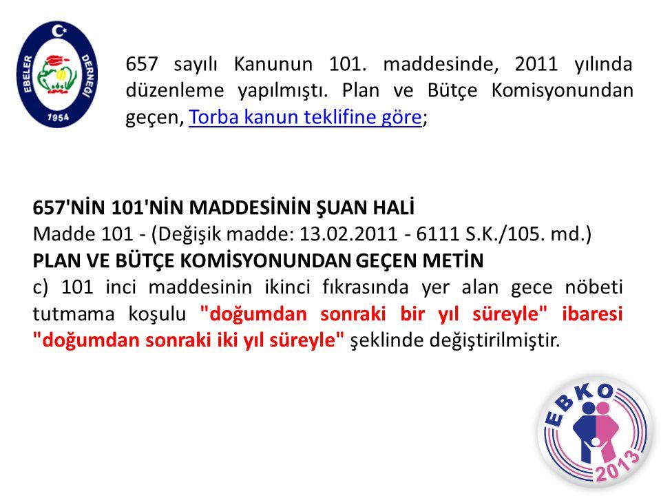 657 sayılı Kanunun 101. maddesinde, 2011 yılında düzenleme yapılmıştı