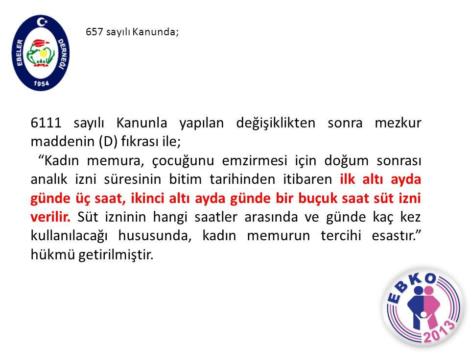 657 sayılı Kanunda; 6111 sayılı Kanunla yapılan değişiklikten sonra mezkur maddenin (D) fıkrası ile;