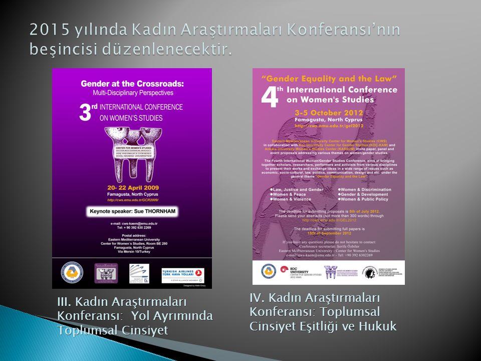 2015 yılında Kadın Araştırmaları Konferansı'nın beşincisi düzenlenecektir.