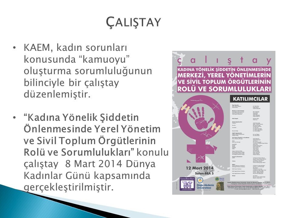 ÇALIŞTAY KAEM, kadın sorunları konusunda kamuoyu oluşturma sorumluluğunun bilinciyle bir çalıştay düzenlemiştir.