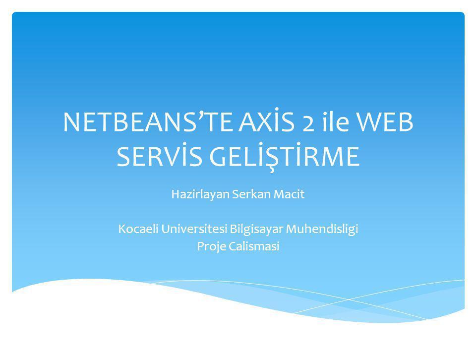 NETBEANS'TE AXİS 2 ile WEB SERVİS GELİŞTİRME