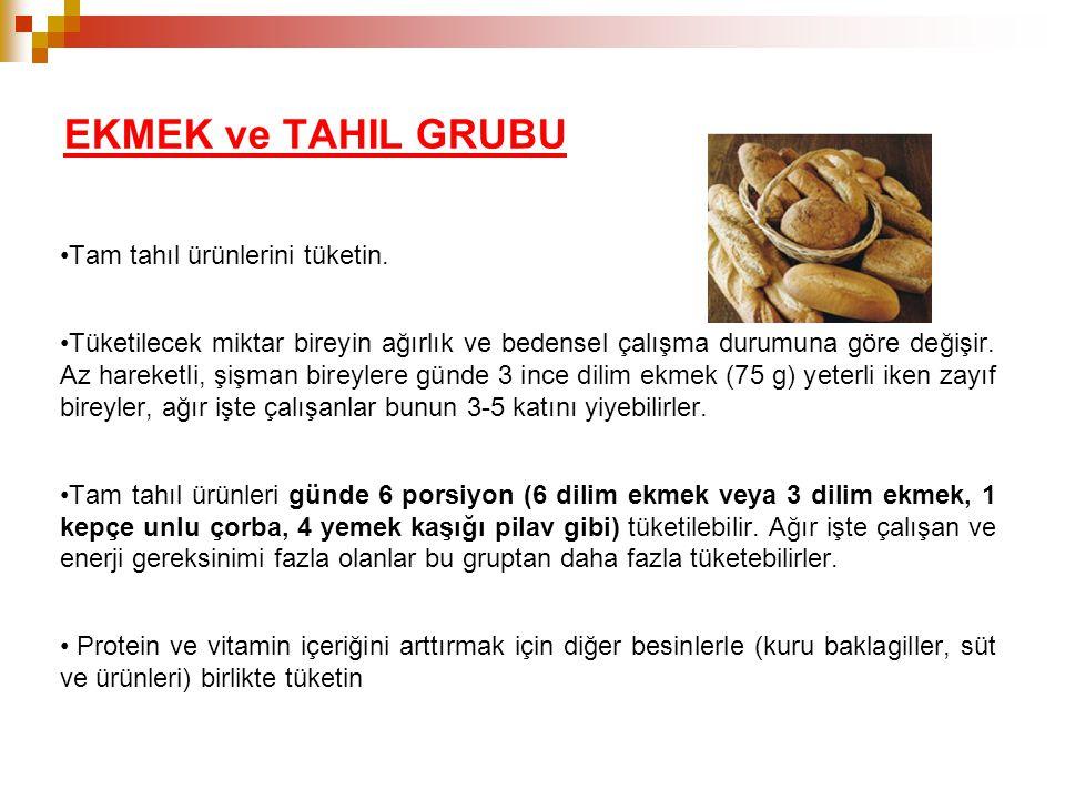 EKMEK ve TAHIL GRUBU Tam tahıl ürünlerini tüketin.