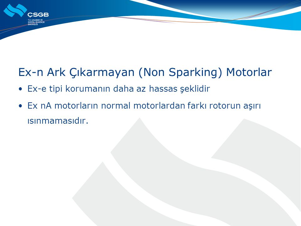 Ex-n Ark Çıkarmayan (Non Sparking) Motorlar