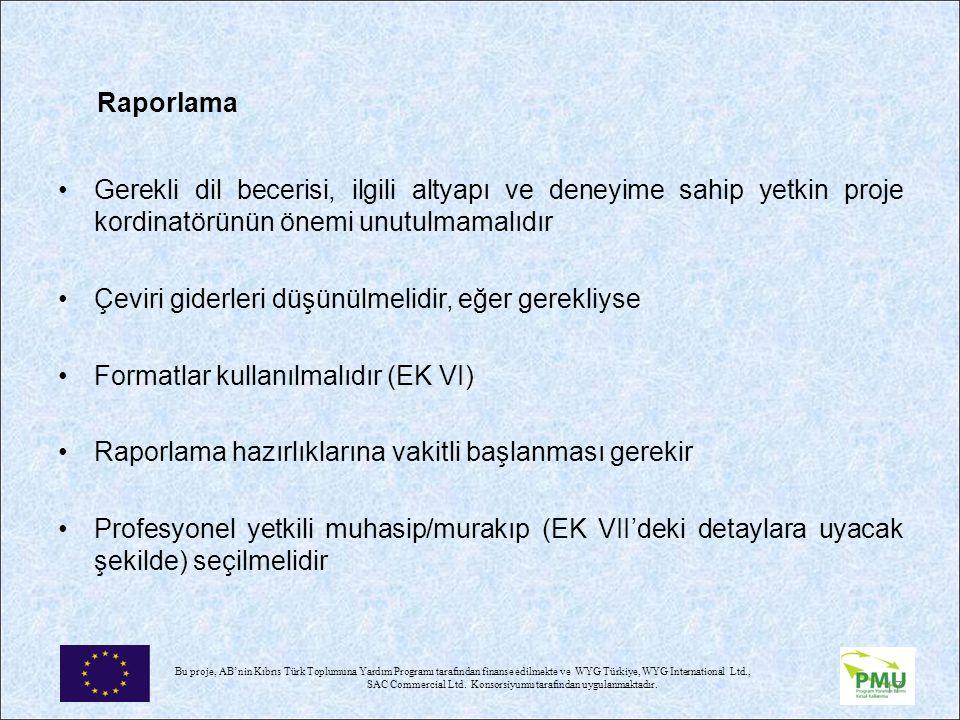 Raporlama Gerekli dil becerisi, ilgili altyapı ve deneyime sahip yetkin proje kordinatörünün önemi unutulmamalıdır.